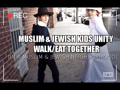 Xxx Mp4 MUSLIM KID JEWISH KlD WALK SIDE BY SIDE UNITED IN MUSLIM JEWISH NEIGHBORHOODS PART 1 3gp Sex