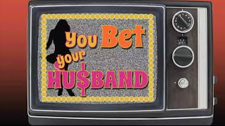 You Bet Your Husband