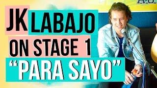 JK LABAJO - PARA SAYO (Stage 1 Live Performance)
