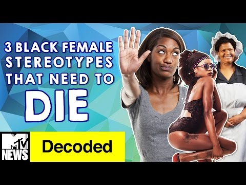 Xxx Mp4 3 Black Female Stereotypes That Need To Die Decoded MTV News 3gp Sex