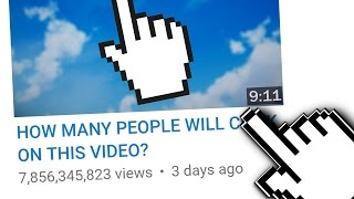 HOW MANY PEOPLE WILL CLICK ON THIS VIDEO...?