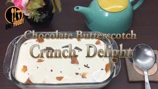 Chocalate Butterscotch Crunch Delight Recipe | Summer Dessert Recipe