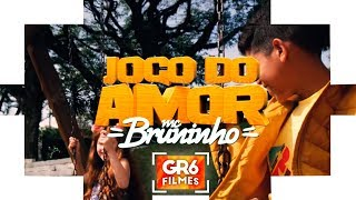 MC Bruninho - Jogo do Amor (GR6 Filmes) Batidão Stronda