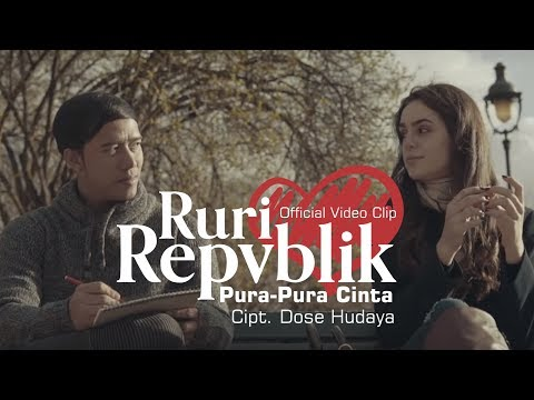 Download Ruri Repvblik - Pura Pura Cinta (Official Video Clip) On MOREWAP.ME