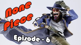 None Piece - Episode 6 Spectacular