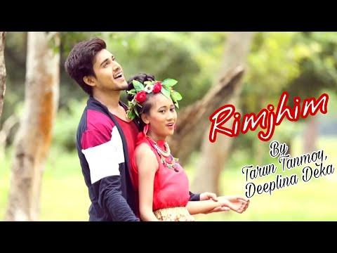 Xxx Mp4 Rimjhim Rimjhim Tarun Tanmoy Deeplina Deka Full Video 2018 New Assamese Hit Song 3gp Sex