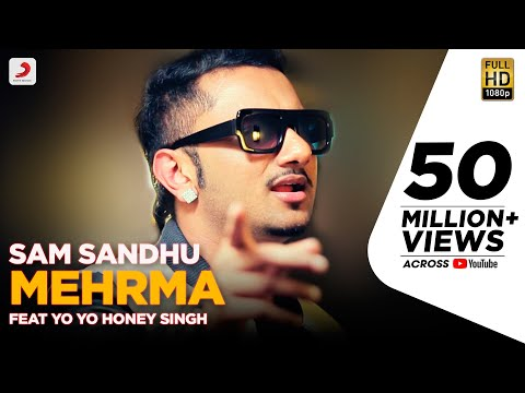 Sam Sandhu - Mehrma   feat Yo Yo Honey Singh   Latest Punjabi Song 2015