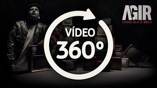 AGIR - COMO ELA É BELA (VÍDEO 360º OFICIAL)
