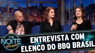 Entrevista com elenco do BBQ Brasil | The Noite (11/08/17)