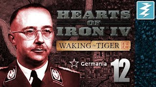 HIMMLER IS WOUNDED!!! [12] Hearts of Iron IV - Waking The Tiger DLC