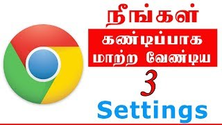3 Chrome Settings You Should Change Now! Tamil Tutorials World_HD