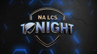 NA LCS Tonight - Week 9