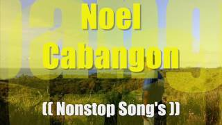 Noel Cabangon ( NONSTOP OPM) BY: totong