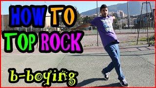How to Top Rock : b-boying dance moves tutorial