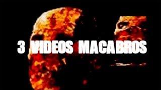 3 videos macabros