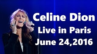 Celine Dion - Live in Paris - Full Concert HD (June 24th, 2016, AccorHotels Arena)