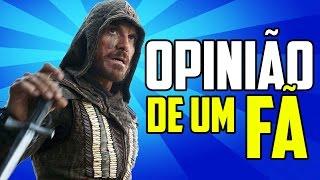 ASSASSIN'S CREED: O FILME - OPINIÃO SINCERA DE UM FÃ DO JOGO (SEM SPOILERS)
