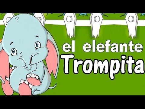 EL ELEFANTE TROMPITA canciones infantiles con letra