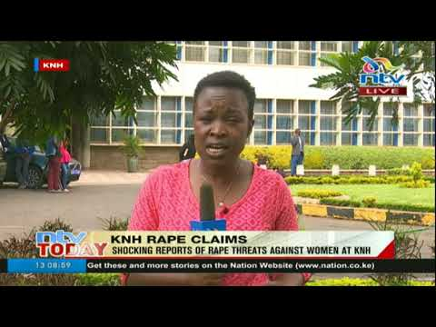 Xxx Mp4 Shocking Reports Of Rape Threats Against Women At KNH 3gp Sex