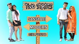 SANSKARI V/S MODERN GIRLFRIEND | TWO STATES | ROHIT JOSHI | FUNKERS | VINES | TYPES OF GIRLFRIENDS