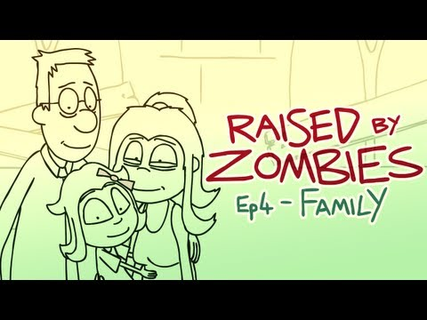 Raised By Zombies Ep 4 Family
