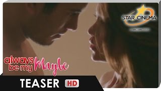 Teaser | 'Always Be My Maybe' | Tambalang pa-fall at na-fall! | Gerald Anderson, Arci Muñoz