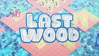 Last Wood - Biggest Raft Possible! - The Next Raft? - Last Wood Gameplay