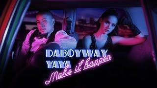 MAKE IT HAPPEN -  DABOYWAY X YAYA (ญาญ่า) (Official Lyric Video)