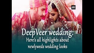 DeepVeer wedding: Here's all highlights about newlyweds wedding looks - #Bollywood News