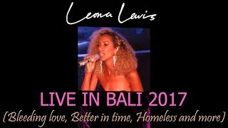 Leona Lewis - LIVE in Bali 2017 (Bleeding Love, Homeless and more)