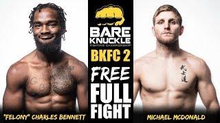 "BKFC 2 Debut: Charles ""Felony"" Bennett vs. Michael McDonald"