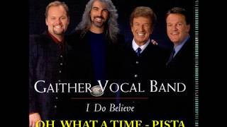 OH, WHAT A TIME - GAITHER VOCAL BAND - PISTA