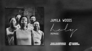 Jamila Woods - Holy (Reprise)