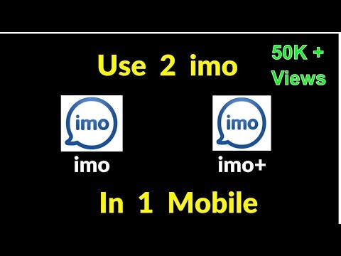 Xxx Mp4 How To Use 2 Imo Apps In One Smart Phone Different Numbers 3gp Sex