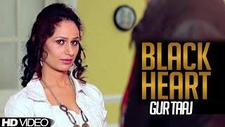 Black Heart || Gur Taaj || Official Full Video || 22G Production Uk Ltd || New Songs HD 2015