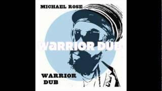 MICHAEL ROSE - WARRIOR DUB (FULL ALBUM - A TWILIGHT CIRCUS PROD.)