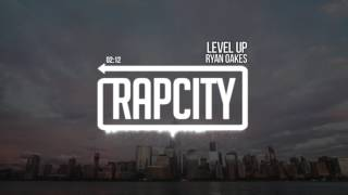 Ryan Oakes - Level Up (prod. Ghost Beats)