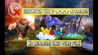 WATCH GIBOWITCH 3 STAR ATTACKS!! AWESOME FUN STRATEGY!