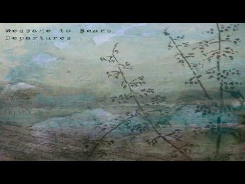 Message To Bears - Departures (Full Album)