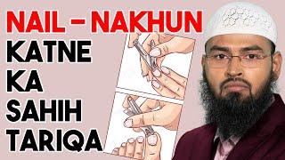 Nail - Nakhun Katna Ka Sahih Tariqa By Adv. Faiz Syed