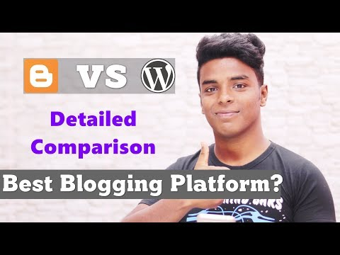WordPress vs Blogger - Which one is Best Blogging Platform? Hindi
