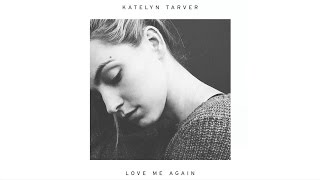 Katelyn Tarver - Love Me Again
