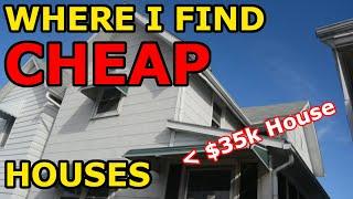 Where do you buy super cheap houses?