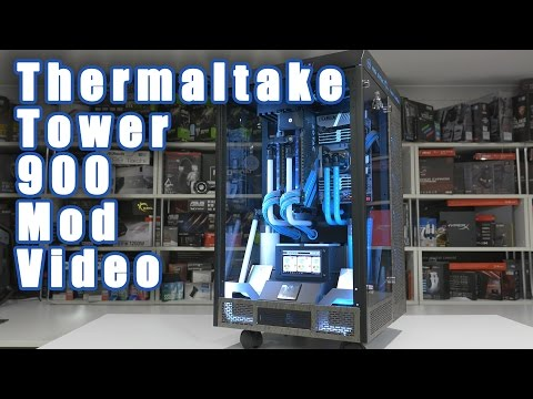 Mod Video - Thermaltake Tower 900 - CES 2017 Build