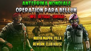 HO GIOCATO OPERATION PARA BELLUM!! - PRIME PARTITE SU VILLA E NUOVA CLUB HOUSE | Rainbow Six: Siege