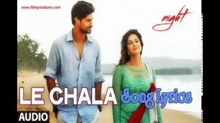 LE CHALA Full Song Lyrics - ONE NIGHT STAND - Sunny Leone, Tanuj Virwani,  T Series