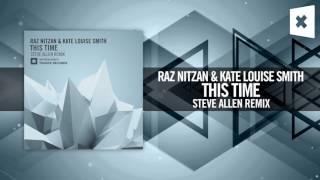 Raz Nitzan & Kate Louise Smith - This Time FULL [Steve Allen Remix) (Amsterdam Trance / RNM)