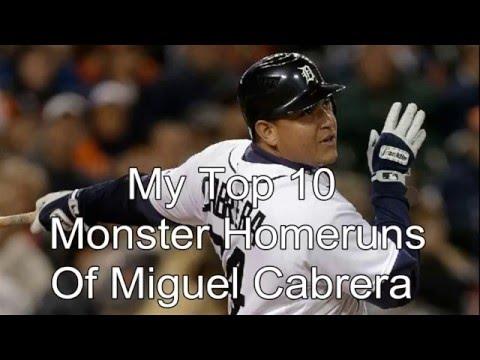 My Top 10 Monster Homeruns Of Miguel Cabrera