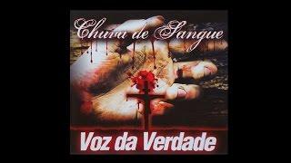Voz da Verdade | CD Chuva de Sangue 2009 (Album Completo)