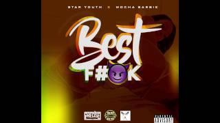 Star Youth & Mocha Barbie- Best Fuck (RAW) (Trinidad Dancehall)